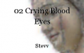 02 Crying Blood Eyes
