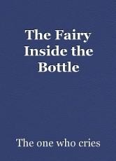 The Fairy Inside the Bottle