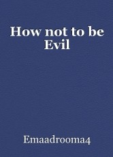 How not to be Evil