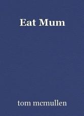 Eat Mum