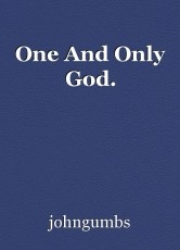 One And Only God.