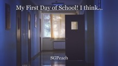 My First Day of School! I think...