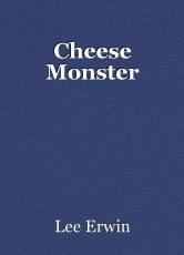 Cheese Monster