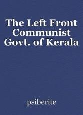 The Left Front Communist Govt. of Kerala