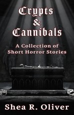 Crypts & Cannibals: A Collection of Short Horror Stories