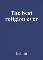 The best religion ever
