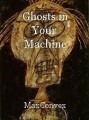 Ghosts in Your Machine