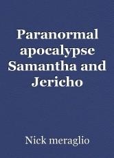 Paranormal apocalypse Samantha and Jericho