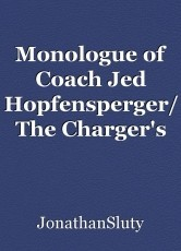 Monologue of Coach Jed Hopfensperger/ The Charger's Emperor