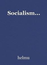 Socialism...
