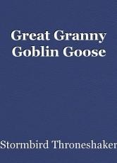 Great Granny Goblin Goose