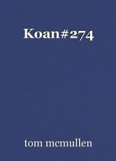 Koan#274