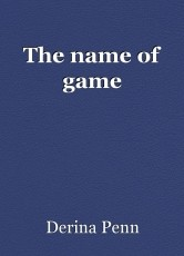 The name of game