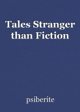 Tales Stranger than Fiction