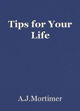 Tips for Your Life