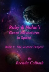 Ruby & Nolan's Great Adventure in Space Book:1 Science Project