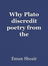 """Why Plato discredit poetry from the """"Republic"""""""