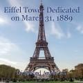 Eiffel Tower Dedicated on March 31, 1889