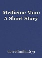 Medicine Man: A Short Story
