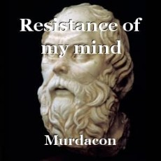 Resistance of my mind