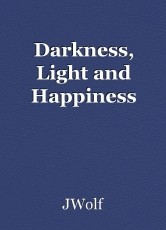 Darkness, Light and Happiness