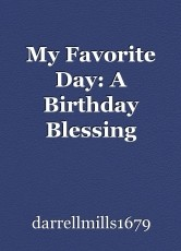 My Favorite Day: A Birthday Blessing