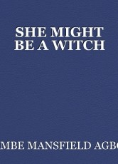 SHE MIGHT BE A WITCH