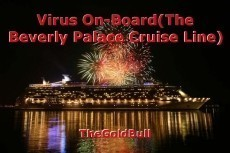 Virus On-Board(The Beverly Palace Cruise Line)
