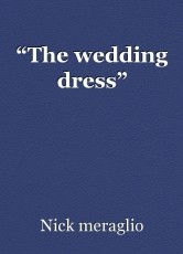 """The wedding dress"""