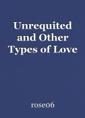 Unrequited and Other Types of Love