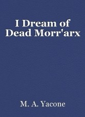 I Dream of Dead Morr'arx