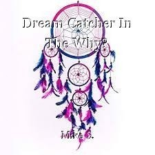 Dream Catcher In The Why?
