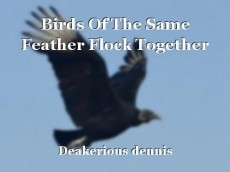Birds Of The Same Feather Flock Together Short Story By