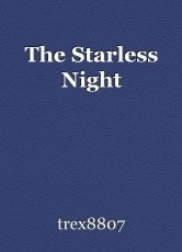 The Starless Night