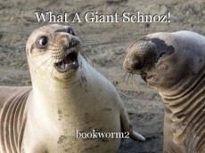 What A Giant Schnoz!
