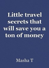 Little travel secrets that will save you a ton of money