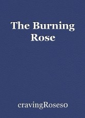 The Burning Rose
