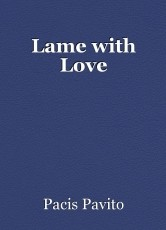 Lame with Love