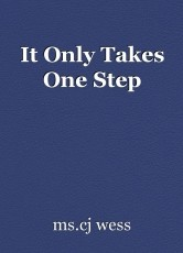 It Only Takes One Step