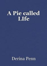 A Pie called LIfe