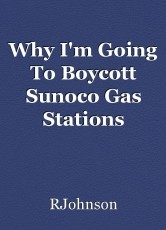 Why I'm Going To Boycott Sunoco Gas Stations