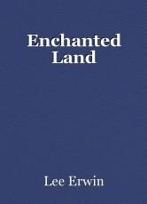 Enchanted Land
