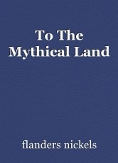 To The Mythical Land