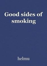 Good sides of smoking