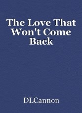 The Love That Won't Come Back