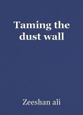 Taming the dust wall