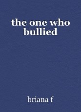 the one who bullied