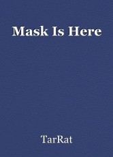 Mask Is Here