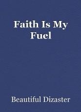 Faith Is My Fuel