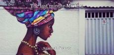 The last minute Mistake